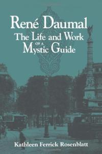 rene-daumal-life-work-mystic-guide-kathleen-ferrick-rosenblatt-paperback-cover-art